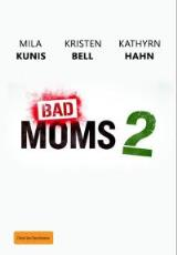 Poster for Bad Moms 2 (MA15+)