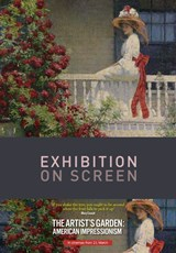 Poster for Exhibition On Screen: THE ARTIST'S GARDEN - AMERICAN IMPRESSIONISM (CTC)